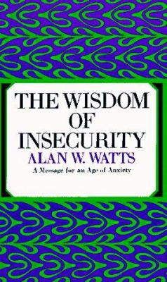 The Wisdom of Insecurity 9780394704685