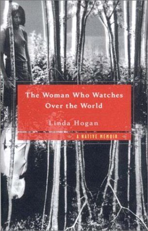 The Woman Who Watches Over the World: A Native Memoir 9780393050189