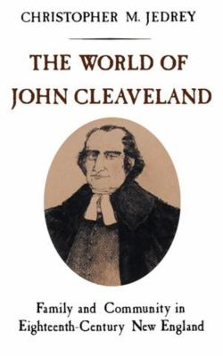 The World of John Cleaveland: Family and Community in Eighteenth-Century England 9780393951998