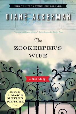 The Zookeeper's Wife: A War Story 9780393333060