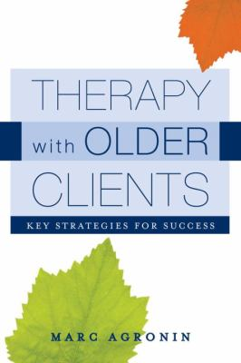 Therapy with Older Clients: Key Strategies for Success 9780393705836