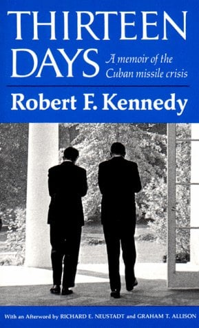 Thirteen Days: A Memoir of the Cuban Missile Crisis 9780393098969