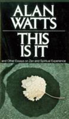 This Is It: And Other Essays on Zen and Spiritual Experience 9780394719047