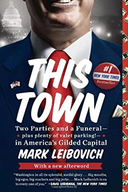 This Town : Two Parties and a Funeral - Plus, Plenty of Valet Parking! - In America's Gilded Capital