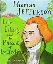 Thomas Jefferson: Life, Liberty and the Pursuit of Everything 22241557