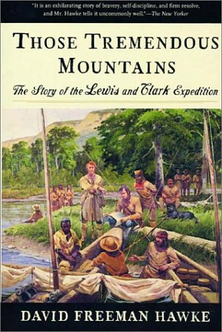 Those Tremendous Mountains: The Story of the Lewis and Clark Expedition 9780393317749