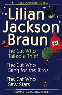 Three Complete Novels Omni: The Cat Who Tailed Thief the Cat Who Sang for Birds the Cat Who Saw Stars