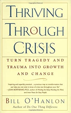 Thriving Through Crisis: Turn Tragedy and Trauma Into Growth and Change 9780399529467
