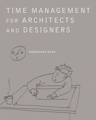 Time Management for Architects and Designers: Challenges and Remedies 9780393731330