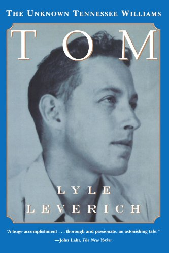 Tom: The Unknown Tennesse Williams