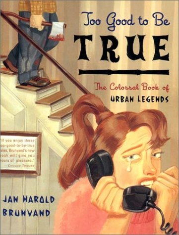 Too Good to Be True: The Colossal Book of Urban Legends 9780393320886