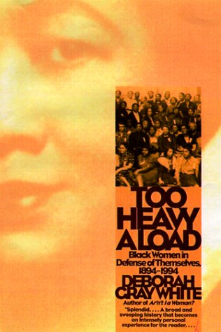 Too Heavy a Load: Black Women in Defense of Themselves, 1894-1994 9780393319927