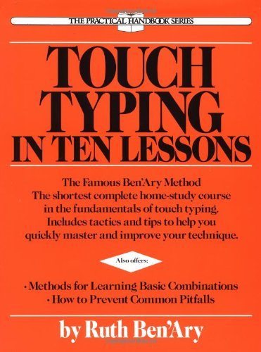 Touch Typing in Ten Lessons: A Home-Study Course with Complete Instructions in the Fundamentals of Touch Typewriting and Introducing the Basic Comb 9780399515293