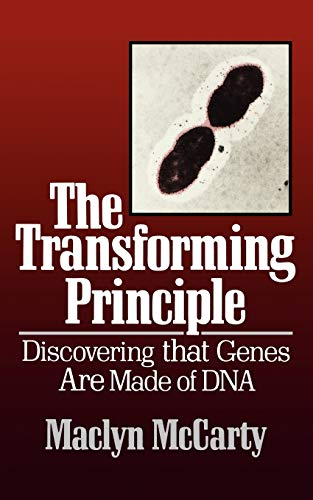 The Transforming Principle: Discovering That Genes Are Made of DNA 9780393304503