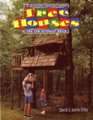 Tree Houses You Can Actually Build: A Weekend Project Book 9780395892732