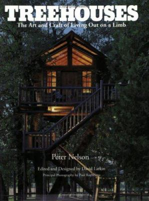 Treehouses: The Art and Craft of Living Out on a Limb 9780395629499