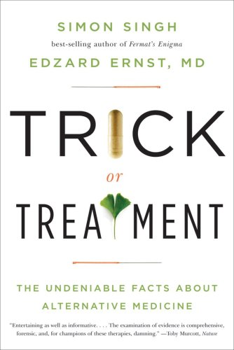 Trick or Treatment: The Undeniable Facts about Alternative Medicine 9780393337785