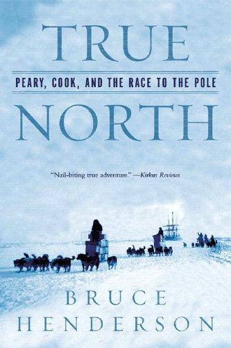 True North: Peary, Cook, and the Race to the Pole 9780393327380