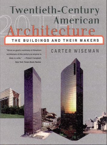 Twentieth-Century American Architecture: The Buildings and Their Makers 9780393320541