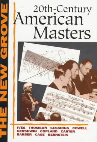 Twentieth-Century American Masters: Ives, Thomson, Sessions, Cowell, Gershwin, Copland, Carter, Barber, Cage, Bernstein 9780393315882