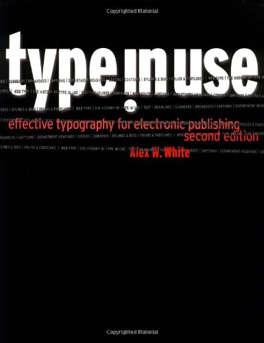 Type in Use: Effective Typography for Electronic Publishing 9780393730340