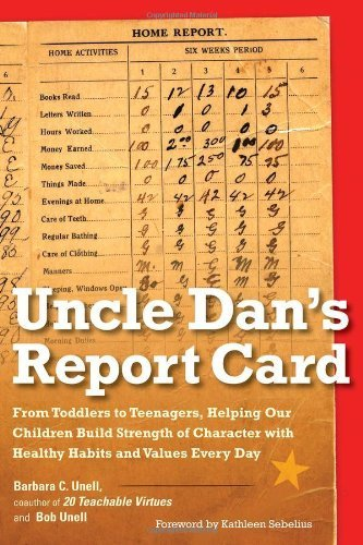 Uncle Dan's Report Card: From Toddlers to Teenagers, Helping Our Children Build Strength of Character with Healthy Habits and Values Every Day 9780399536779