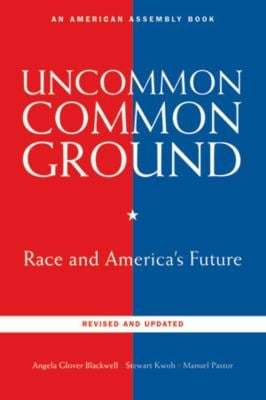 Uncommon Common Ground: Race and America's Future 9780393336856