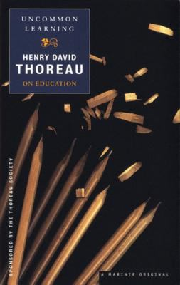 Uncommon Learning: Thoreau on Education 9780395947975