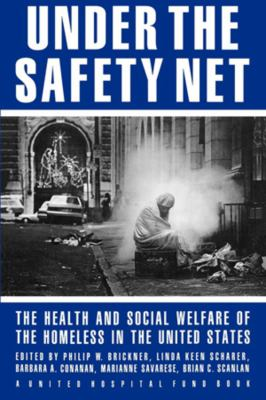 Under the Safety Net: The Health and Social Welfare of the Homeless in the United States
