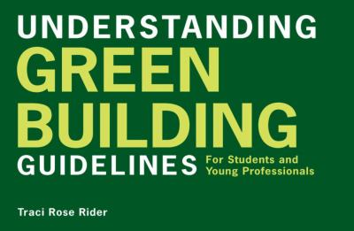Understanding Green Building Guidelines: For Students and Young Professionals 9780393732634