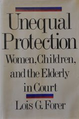 Unequal Protection: Women, Children, and the Elderly in Court 9780393029499