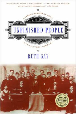 Unfinished People: Eastern European Jews Encounter America 9780393322408