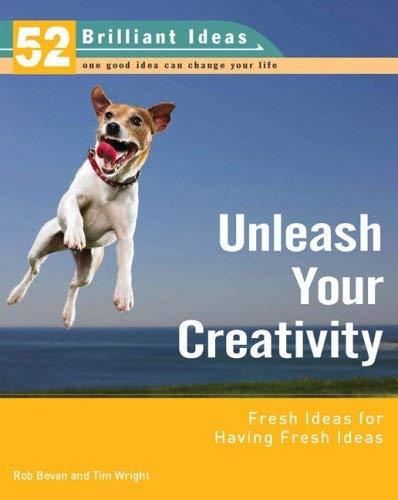 Unleash Your Creativity: Fresh Ideas for Having Fresh Ideas 9780399533259