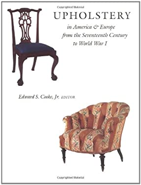 Upholstery in America and Europe from the Seventeenth Century to World War I 9780393024692