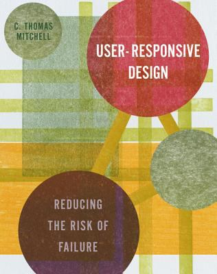 User-Responsive Design: Reducing the Risk of Failure 9780393731057