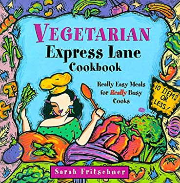 Vegetarian Express Lane Cookbook 9780395950104