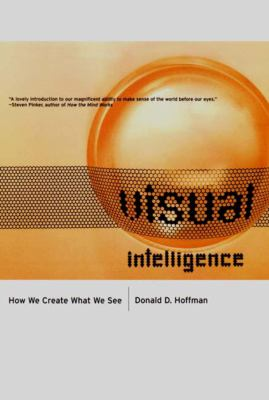 Visual Intelligence: How We Create What We See 9780393319675