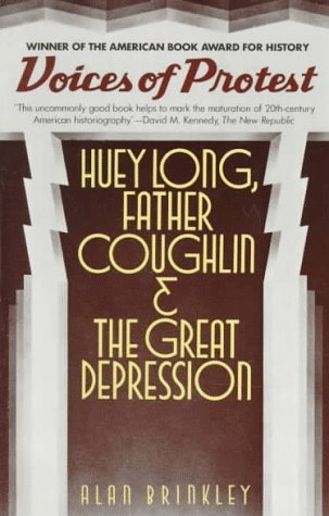 Voices of Protest: Huey Long, Father Coughlin, & the Great Depression 9780394716282
