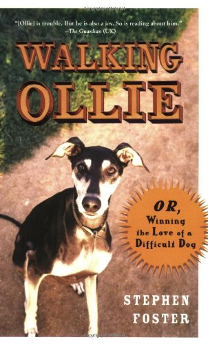 Walking Ollie: Or, Winning the Love of a Difficult Dog 9780399534294