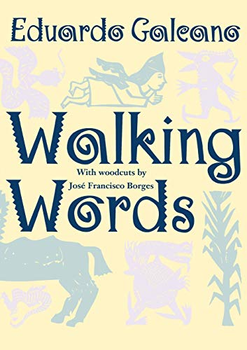 Walking Words: With Woodcuts by Jose Francisco Borges 9780393315141