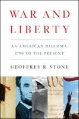War and Liberty: An American Dilemma: 1790 to the Present 9780393330045