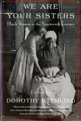 We Are Your Sisters: Black Women in the Nineteenth Century 9780393316292