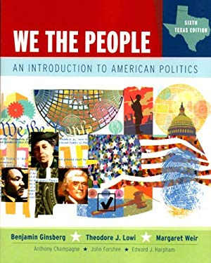 We the People, Texas Edition: An Introduction to American Politics, Sixth Texas Edition 9780393178814