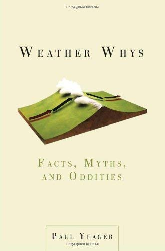 Weather Whys: Facts, Myths, and Oddities 9780399535703
