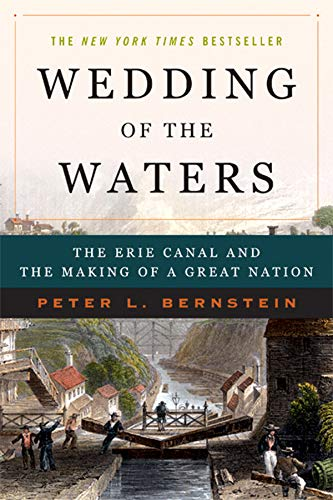 Wedding of the Waters: The Erie Canal and the Making of a Great Nation 9780393327953