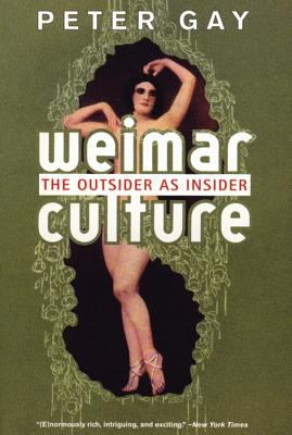 Weimar Culture: The Outsider as Insider 9780393322392
