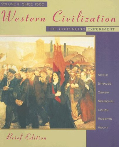 Western Civilization: The Continuing Experiment: Volume II: Since 1560 9780395885505