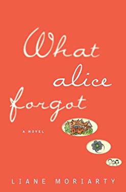 What Alice Forgot 9780399157189