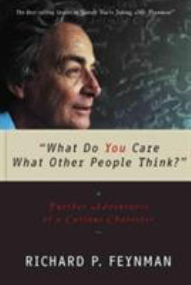What Do You Care What Other People Think? Further Adventures of a Curious Character 9780393320923