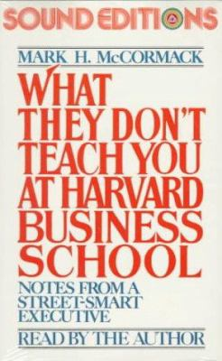 What They Don't Teach You at Harvard Business School 9780394298382